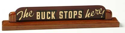 "Sign: ""The Buck Stops Here"""