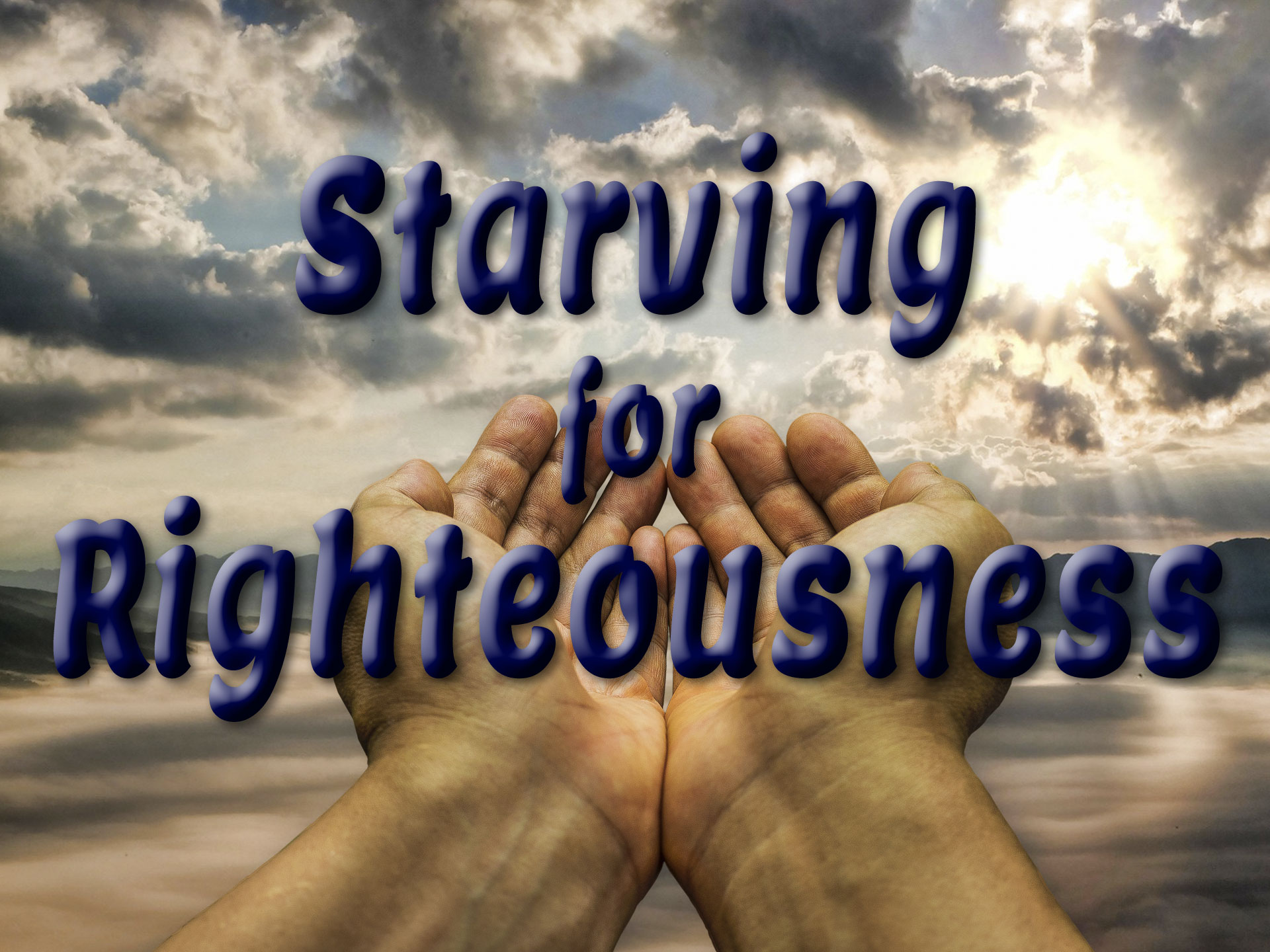 Starving for Righteousness