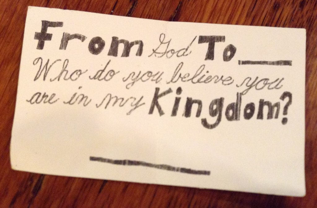 From God to ______: who do you think you are in My Kingdom?